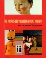 Jeux et jouets dans les musées d'Ile-de-France