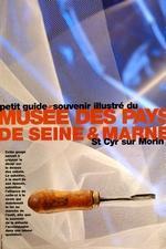 Petit guide illustré du musée des Pays de Seine-et-Marne