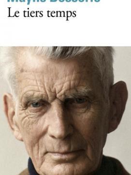 Couverture du livre de Maylis Besserie : Le Tiers Temps avec une photo de Samuel Beckett